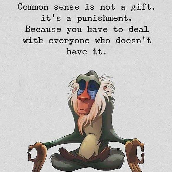 Common sense is not a gift