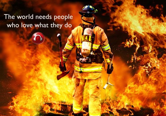The World Needs People Who Love That They Do Fireman Quote Firefighter Volunteer Firefighter Firefighter Workout