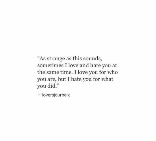 I Love And Hate At Same Time Quotes Sad Love Quotes Love