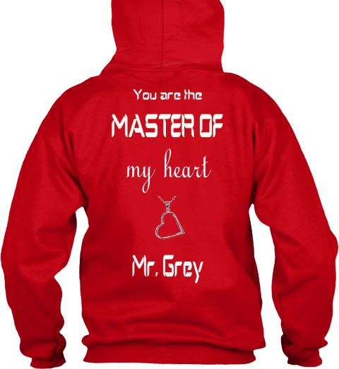 You Are The Master Of My Heart Mr. Grey Red Sweatshirt Back
