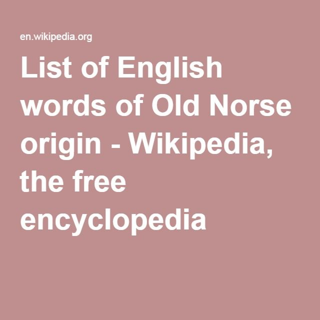 List Of English Words Of Old Norse Origin Wikipedia The Free