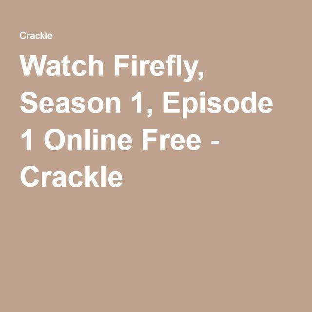 Watch Firefly, Season 1, Episode 1 Online Free - Crackle