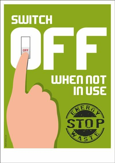 Switch Off When Not In Use Signs Safety Posters