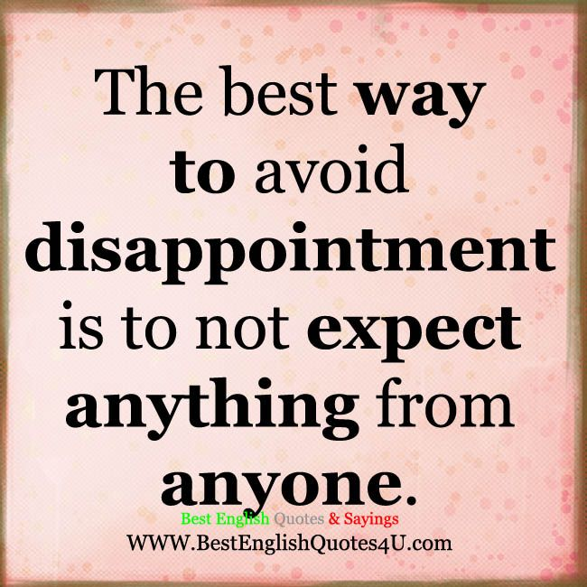 Quotes English: The Best Way To Avoid Disappointment....