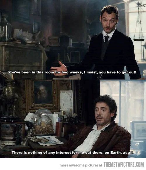 I Have Many Days Like This Make Me Laugh Sherlock Funny