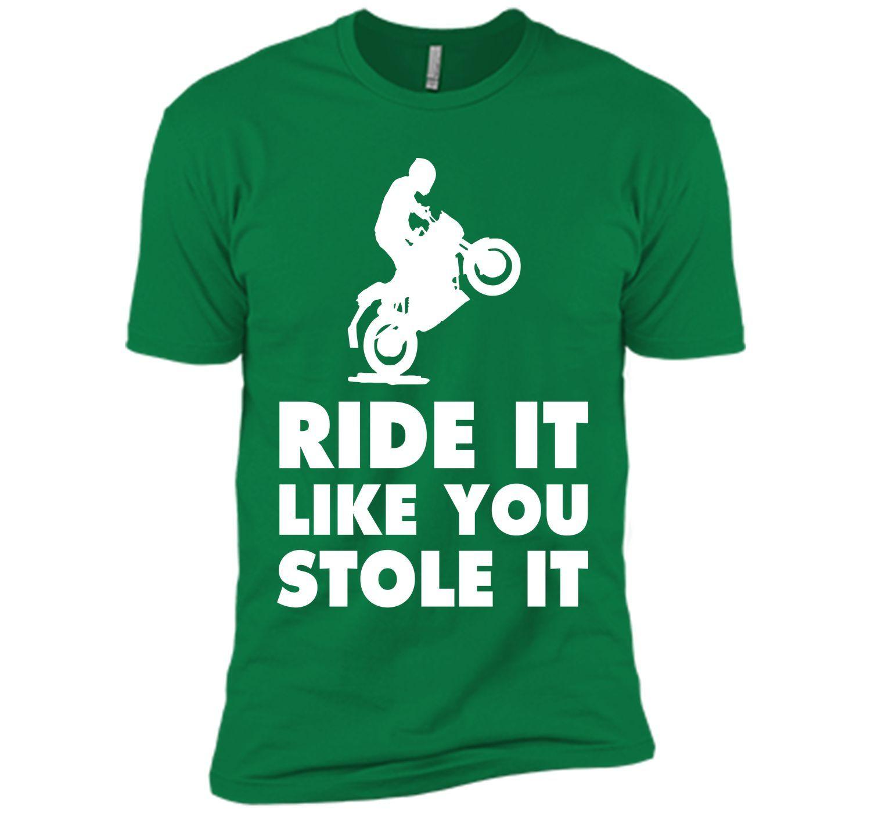 Ride It Like You Stole It Funny Dirt Bike T-shirt T-Shirt