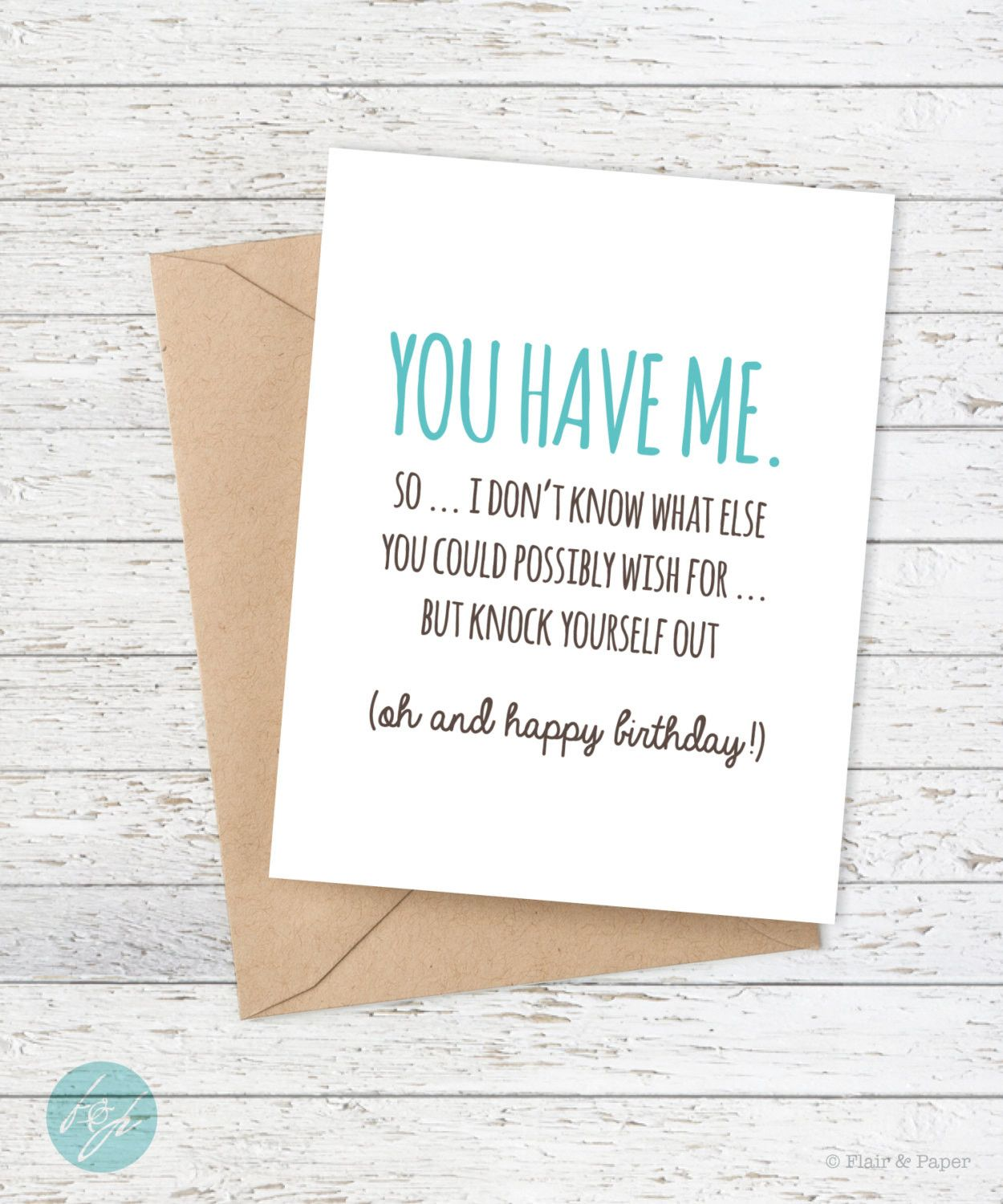 Funny Birthday Card You Have Me... Funny birthday