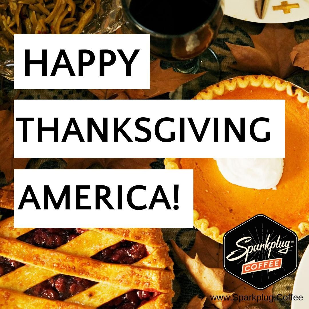 Happy Thanksgiving To Our American Coffee Lovers We Hope You Enjoy All The Turkey Sweet Potato And Cranberry In 2020 Thanksgiving America Food Coffee Lover
