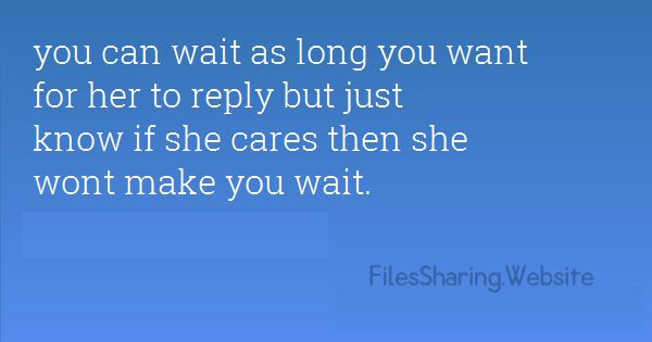 If She Cares Then She... #care   #wait   #tiptuesday   #quote