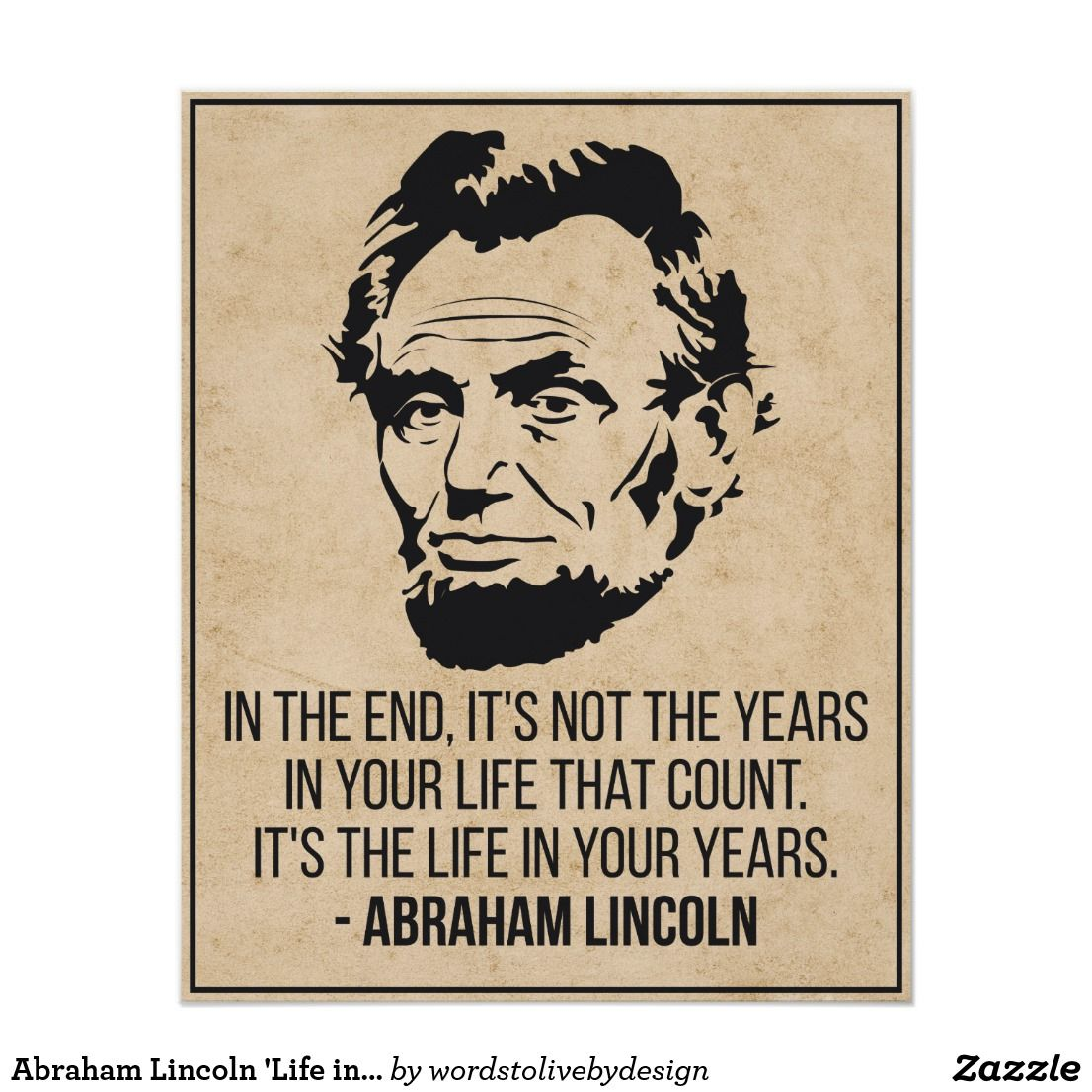 Abraham Lincoln Life In Your Years Quote Poster Zazzle Com