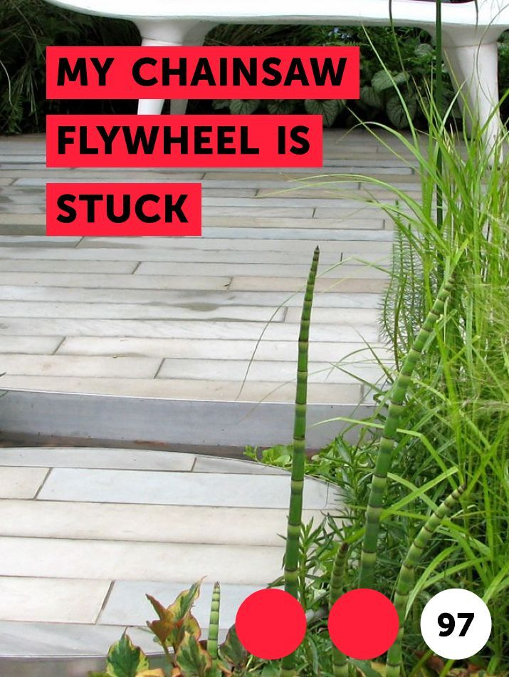 My Chainsaw Flywheel Is Stuck | Garden Tools & Supplies