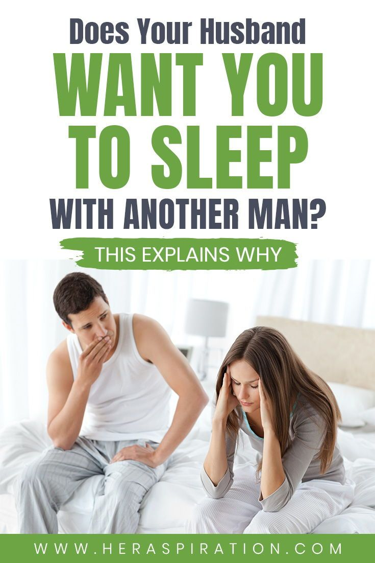 Why Does My Husband Want Me To Sleep With Another Man