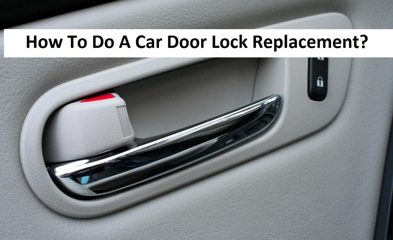 Before Replacing The Door Lock What You Should Do In 2020 Door Locks Proper Latch Doors