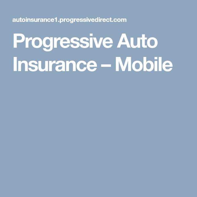 Progressive Auto Insurance Mobile With Images Progressive