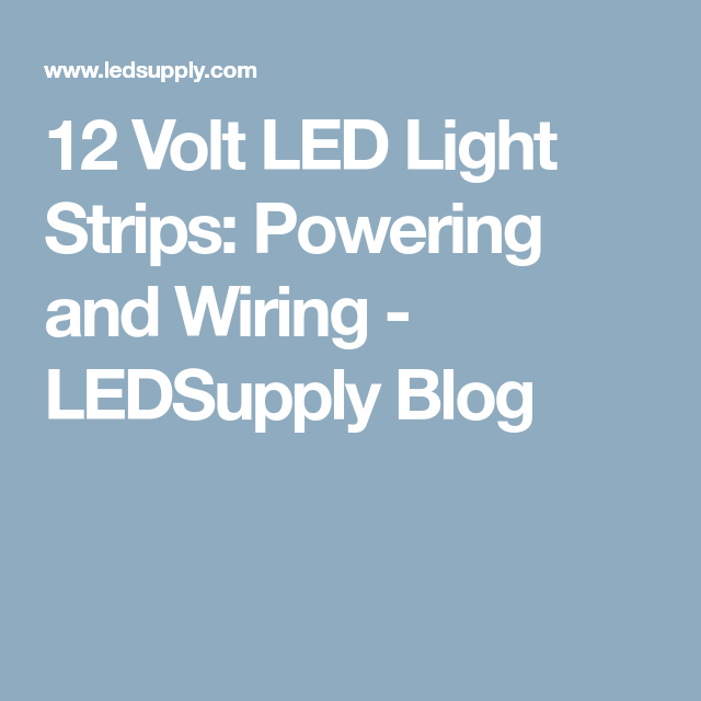 12 volt led light strips powering and wiring ledsupply blog rh pinterest com wiring led strip lights to a switch