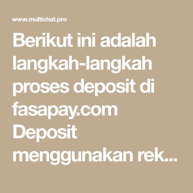 deposit form adalah  Berikut ini adalah langkah-langkah proses deposit di fasapay ...