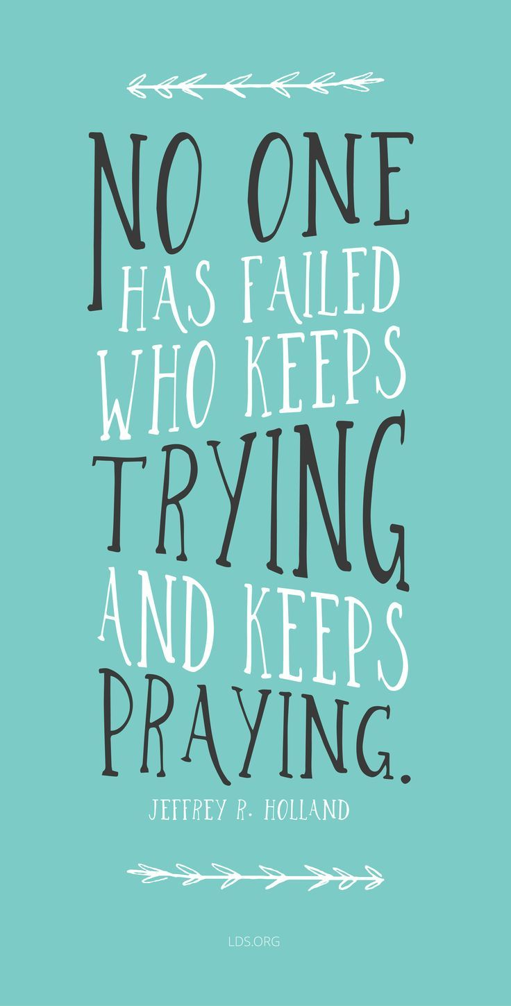 No One Has Failed Who Keeps Trying And Keeps Praying Jeffrey R