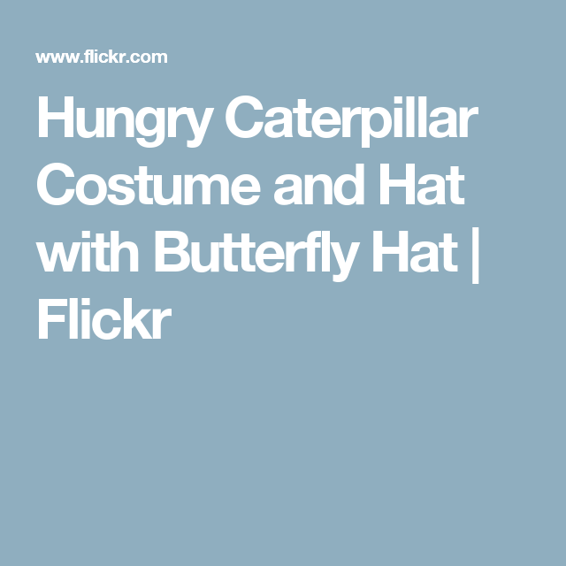 Hungry Caterpillar Costume and Hat with Butterfly Hat | Flickr