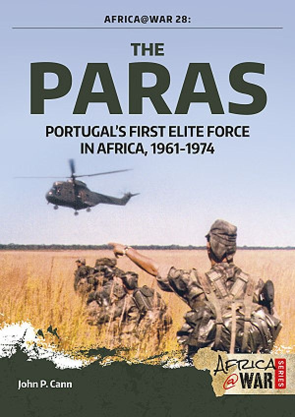The Paras Portugal S First Elite Force Leading Specialist Publishers And Booksellers Of Military History Military History Books Military History Africa
