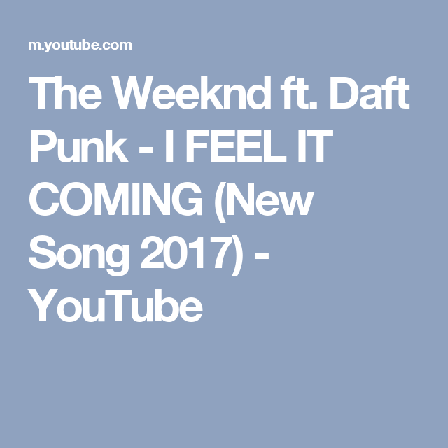 The Weeknd ft. Daft Punk - I FEEL IT COMING (New Song 2017) - YouTube