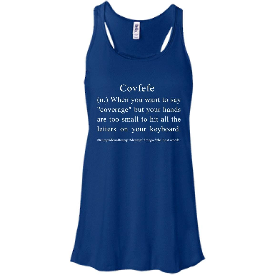 Covfefe Meaning Bella + Canvas Flowy Racerback Tank