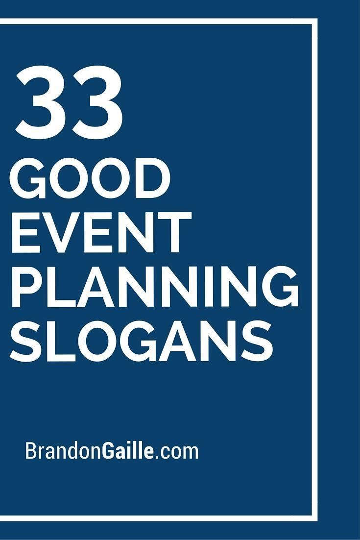 Good Event Planning Slogans And Taglines  Slogan Event Ideas