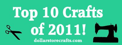 Top 10 Dollar Store Crafts Posts of 2011