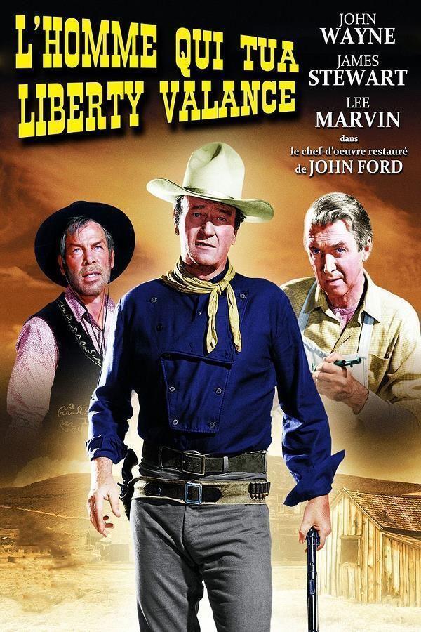 The Man Who Shot Liberty Valance L Homme Qui Tua Liberty Valance Support Bluray 1080 Directeurs John Ford Annee 19 Lee Marvin John Wayne Marvin