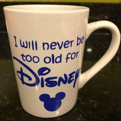 White Never Too Old for Disney Coffee Mug #disneycoffeemugs