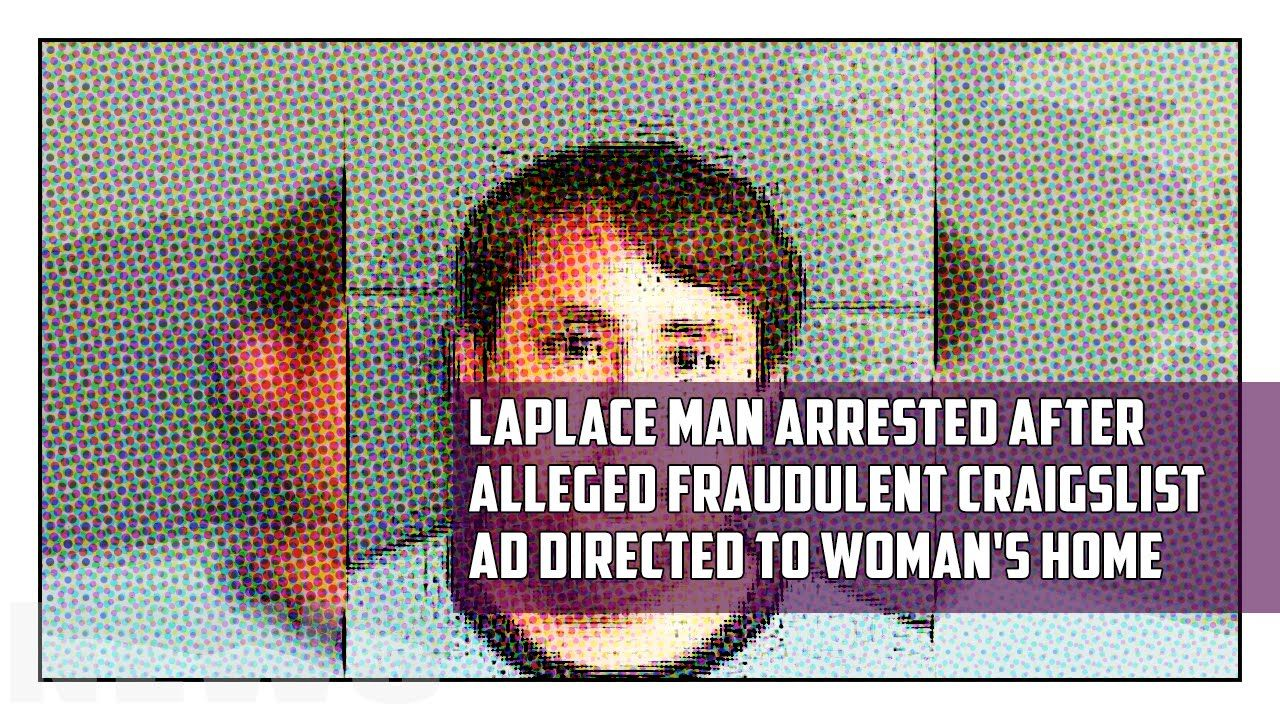 LaPlace man arrested after alleged fraudulent Craigslist ad directed to ...
