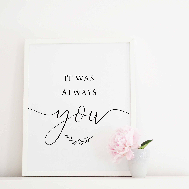 It was always you print,Wedding Sign,Master bedroom sign