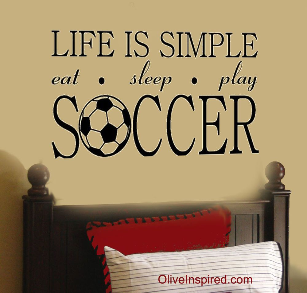 Boys soccer bedroom ideas -  Life Is Simple Soccer Futbol Sports Theme Vinyl Wall Decal Wall Art