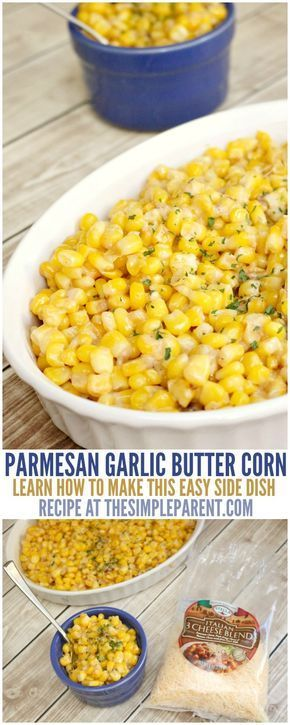 5 Ingredient Parmesan Garlic Butter Corn • The Simple Parent