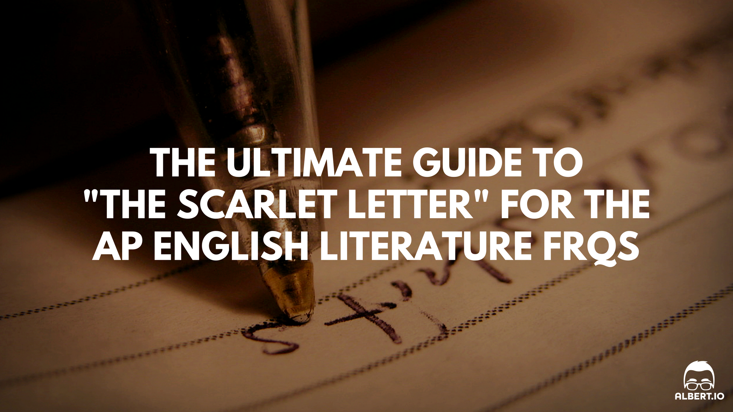 "The Ultimate Guide to ""The Scarlet Letter"" for the AP"
