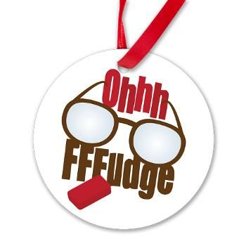 A Christmas Story Ralphie Quote Oh Fudge Round Ornament $689 Xmas
