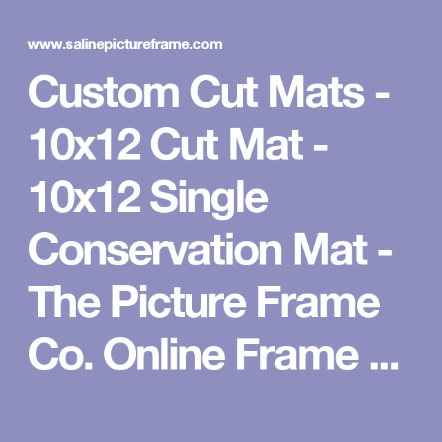 custom cut mats 10x12 cut mat 10x12 single conservation mat the picture frame