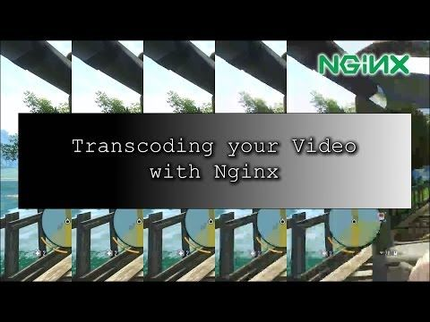 Transcoding your Video with Nginx | The Helping Squad | stream