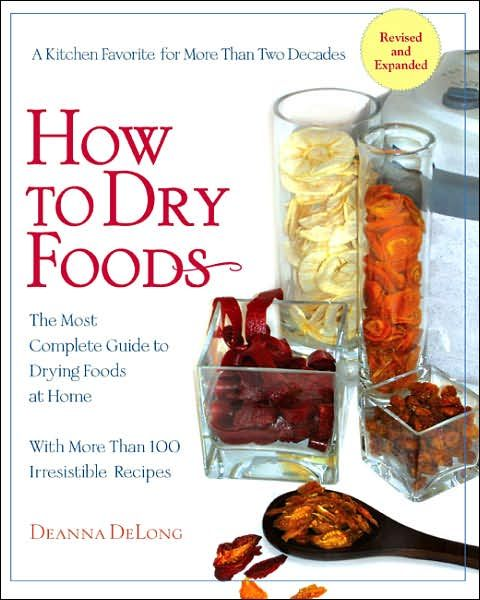 The how to dry foods dehydrating book offers 100 updated recipes this is the only book you need to learn how to dehydrate produce httpveggiesensationsproductshow to dry foods dehydrator book forumfinder Choice Image