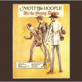 Mott The Hoople All The Young Dudes A Historic Rock Band In A Turning Point Album With The Bowie Song As Its Hit All The Young Dudes Mott The Hoople Hoople