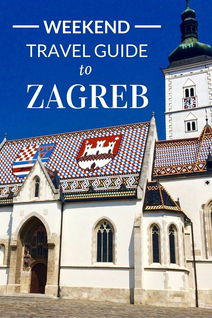 Weekend Travel Guide To Zagreb Little Things Travel Blog Travel Guide Travel Croatia Travel Guide