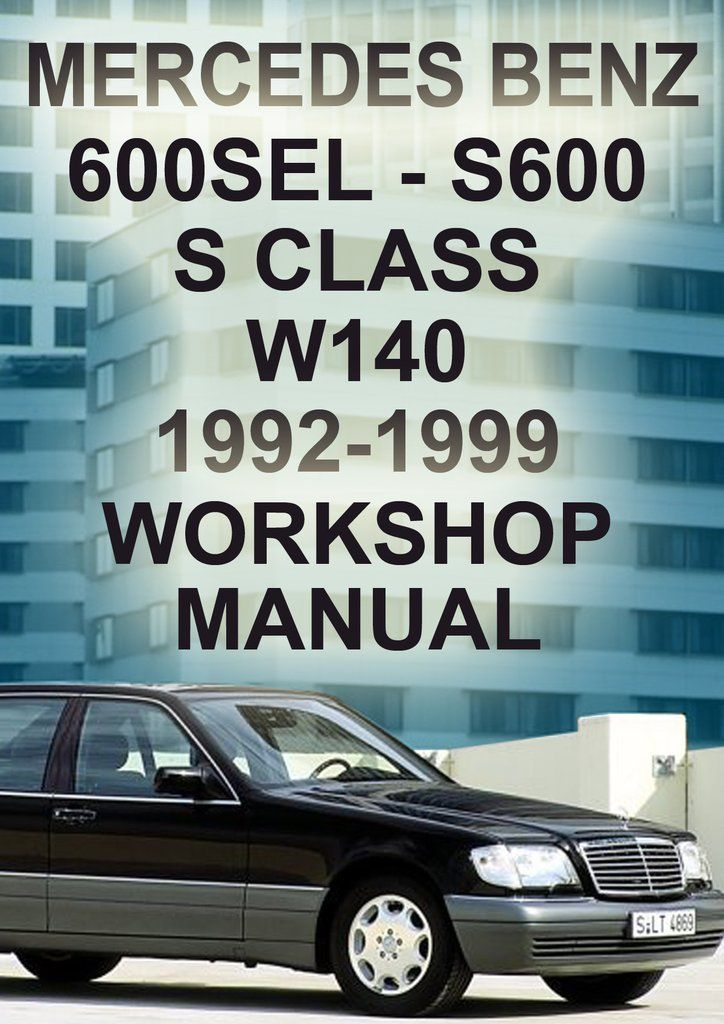 mercedes benz w140 series s class 600 and s600 workshop manual 1992 rh pinterest com mercedes benz w140 workshop manual mercedes benz w140 repair manual free
