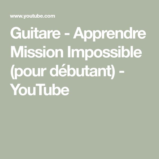 Guitare - Apprendre Mission Impossible (pour débutant) - YouTube ...