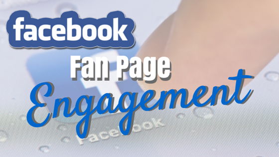 10 Ways To Boost Facebook Fan Page Engagement • Retire Your Boss