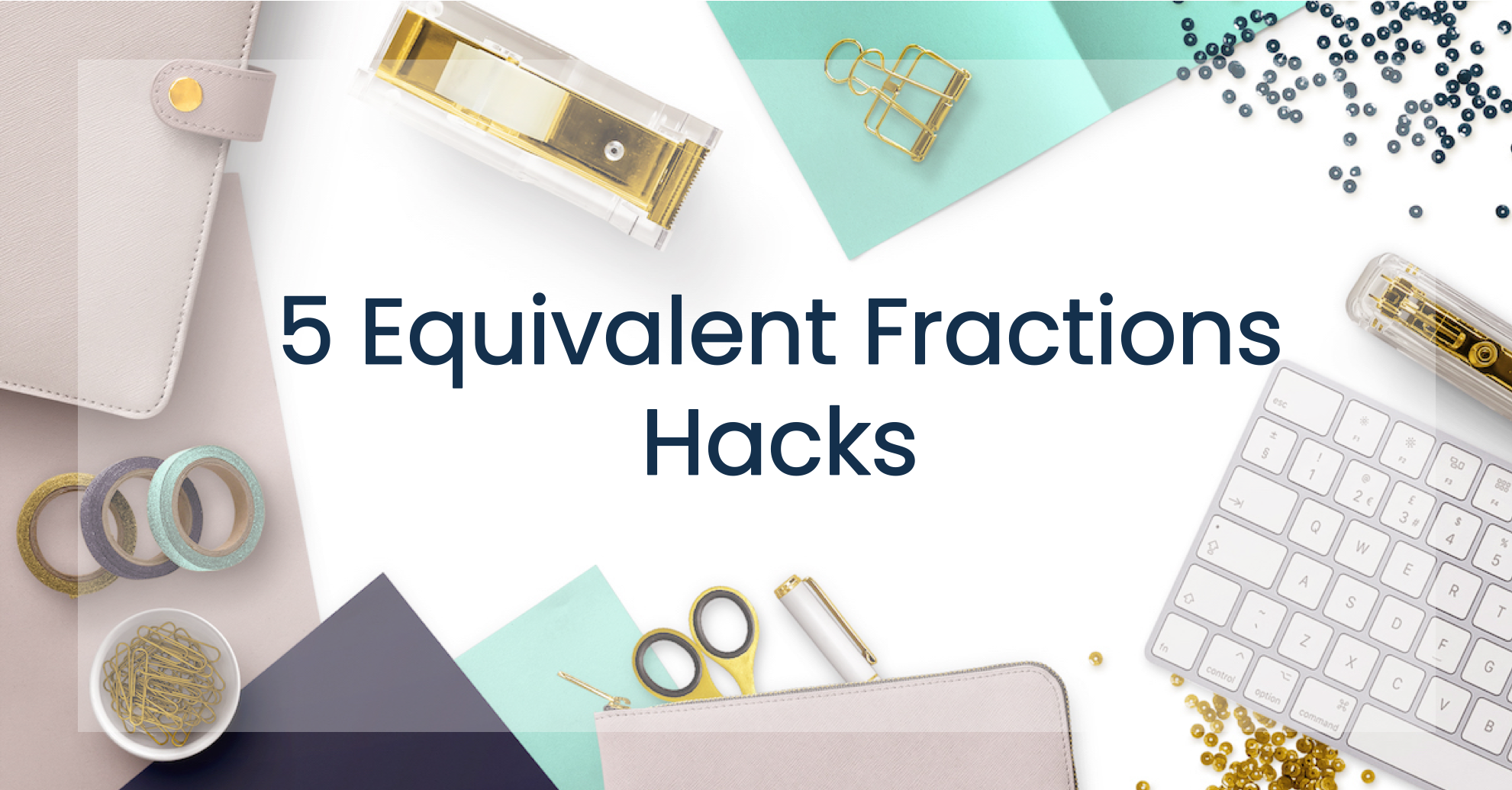 5 Tips For How To Teach Equivalent Fractions In