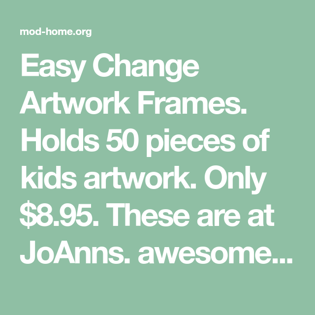 easy change artwork frames holds 50 pieces of kids artwork only 895 these - Easy Change Artwork Frames