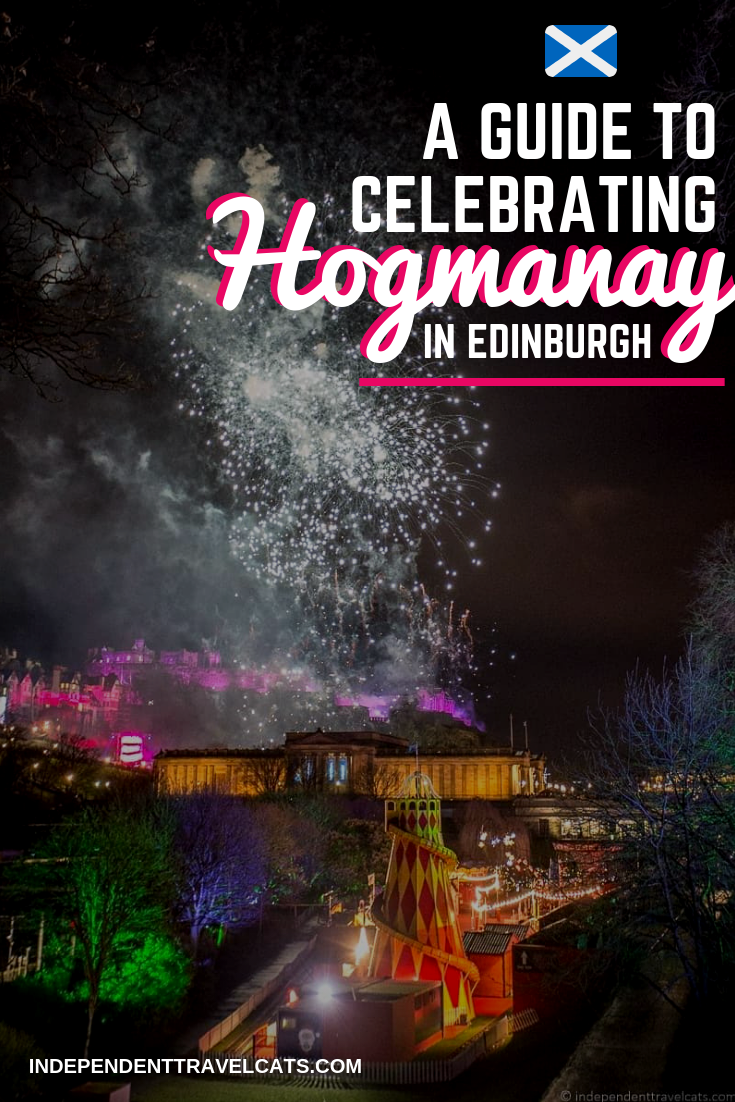 Hogmanay 2019 2020 A Guide To Celebrating New Years In Edinburgh Scotland Seasonal Travel Winter Travel Destinations Travel Globe