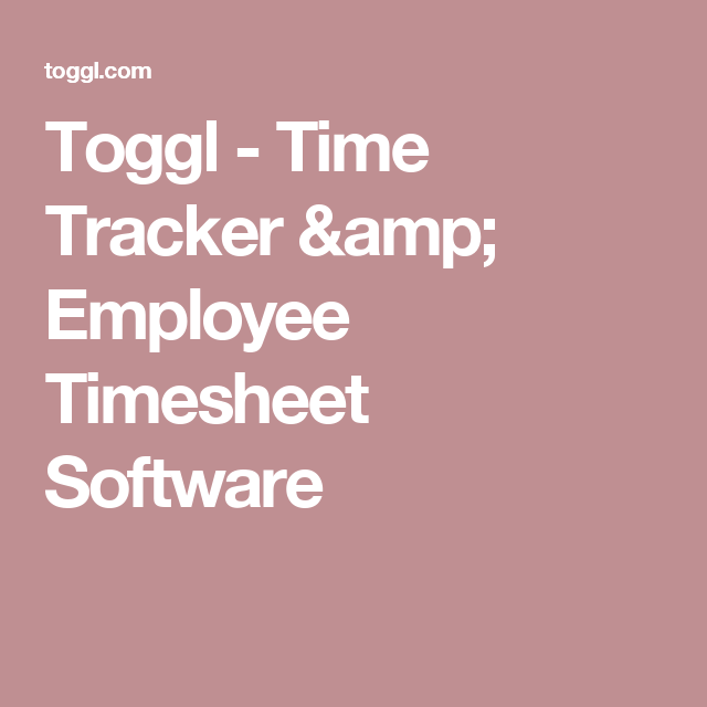 toggl time tracker employee timesheet software work