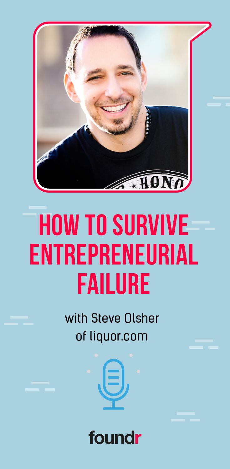 How to Survive Entrepreneurial Failure with Steve Olsher ...