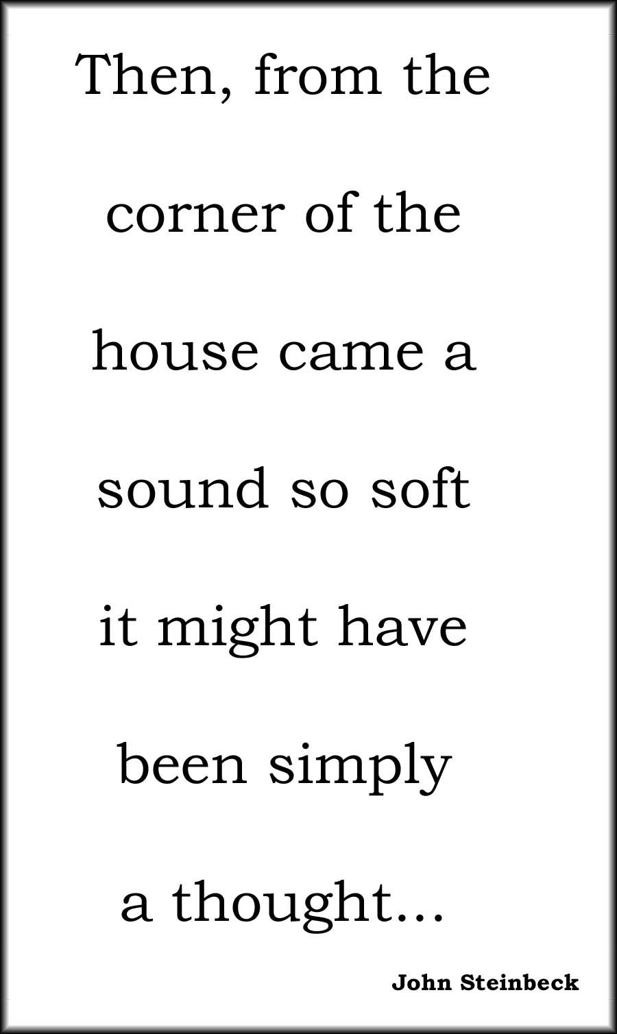 John Steinbeck I Would Be So Happy To Have Written This Sentence