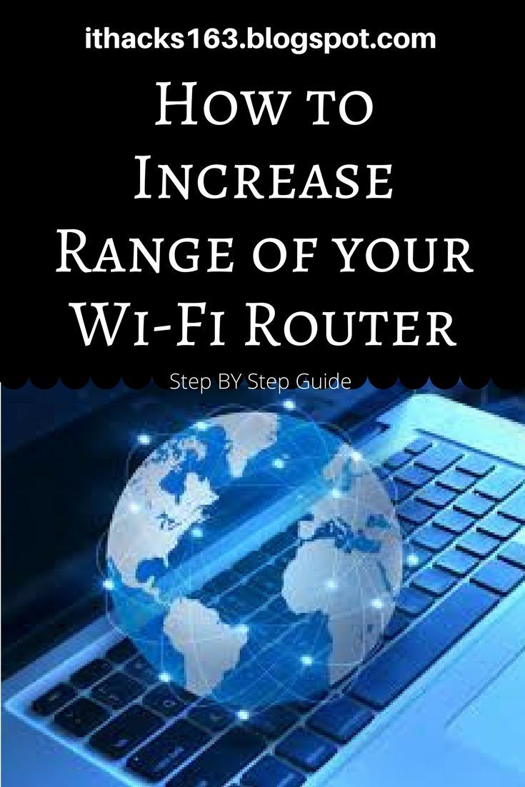 How to increase range of your wifi router blogging